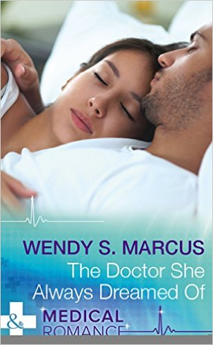 The Doctor She Always Dreamed Of, by Wendy S. Marcus