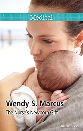 The Nurse's Newborn Gift, by Wendy S. Marcus