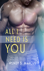 cover of All I Need Is You by Wendy S Marcus